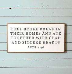 "Bible Verse Wall Sign ""They Broke Bread..."" 