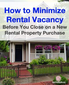 Before closing on your new rental property, here's what you should do to minimize rental vacancies.