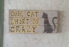 one cat short of crazy cat signs pet decor by TheModernEclecticist
