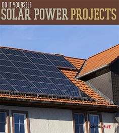 These solar power projects are ideal at your house or in an off grid living situation...So why not get started?