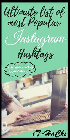 Ultimate list of most popular Instagram hashtags for more likes and followers #ideas #instagram #popular #hashtags #like4like #follow #photooftheday #photography #inspiration #hacks #photo #video #blog #crafts #art #motivation #story #tips #socialmedia #marketing #money #blogging #artist #artistsofinstagram #technology