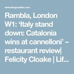 Rambla, London W1: 'Italy stand down: Catalonia wins at cannelloni' – restaurant review  Felicity Cloake   Life and style   The Guardian