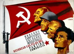 Spanish Communist Party poster during the Spanish Civil War. Abraham Lincoln Civil War, Spanish Posters, Communist Propaganda, European History, Soviet Union, Revolutionaries, First World, Civilization, Vintage Posters
