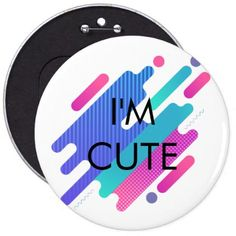 #stylish - #I'm Cute Chic Stylish Colorful Colossal Button