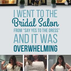 "I Went To The Bridal Salon From ""Say Yes To The Dress"" And It Was Not What I Was Expecting"