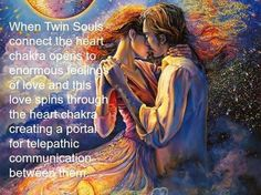 twin flames and telepathy | When Twin Souls connect the heart chakra opens to enormous feelings of ...