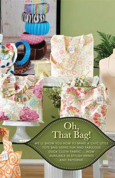 We'll show you how to make a chic little tote bag using fun and fabulous duck cloth fabric...Now available in stylish prints and patterns!