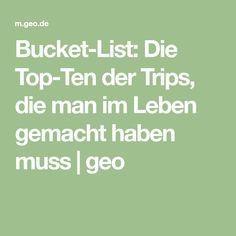 Bucket-List: Die Top-Ten der Trips, die man im Leben gemacht haben muss   geo