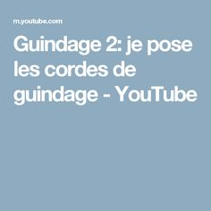 Guindage 2: je pose les cordes de guindage - YouTube