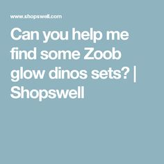 Can you help me find some Zoob glow dinos sets? | Shopswell