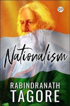 Swadeshi Movement, Literary Genre, Rabindranath Tagore, British Government, Spiritual Growth, First World, Short Stories, Nonfiction, World War