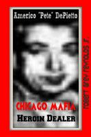 "Read ""Americo ""Pete"" DePietto Chicago Mafia Heroin Dealer"" by Robert Grey Reynolds Jr available from Rakuten Kobo. Americo ""Pete"" DePietto came from Brooklyn, New York to Chicago, Illinois and became a soldier in the Chicago Mafia Outf. Chicago Outfit, I Am A Writer, Al Capone, Mafia, How To Become, Ebooks, This Book, Writing, Jr"