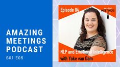 NLP and Emotional Intelligence with Yoke van Dam - Amazing Meetings Episode 04 Feeling Overwhelmed, Emotional Intelligence, Physiology, Leadership, Coaching, Presentation, Van, Amazing, Training