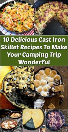 10 Delicious Cast Iron Skillet #Recipes To Make Your Camping Trip Wonderful Wonderful round-up We're getting ready to go camping! Imagine relaxing near the campfire with a list of recipes that are absolutely delicious. These 10 iron skillet recipes are