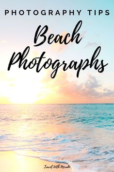 How to take stunning beach photos: 5 easy photography tips.