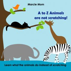 A to Z Animals are not scratching! Book cover illustrated by Long book for Eczema Toddlers Natural Skin Care, Allergies, Children, Kids, My Books, Blues, Parenting, Learning, Parents