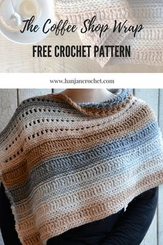 Crochet Blusas Patterns coffee shop wrap free crochet pattern by Hannah Cross - I've been busy working away at new ideas to share with you all and I'm so excited to bring to you The Coffee Shop Wrap! Crochet Shawls And Wraps, Crochet Scarves, Crochet Clothes, Crochet Dresses, Learn To Crochet, Easy Crochet, Knit Crochet, Crochet Capelet Pattern, Crochet Shrugs