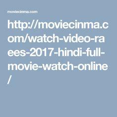 http://moviecinma.com/watch-video-raees-2017-hindi-full-movie-watch-online/