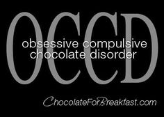 I'm pretty sure I've come down with a bad case of OCCD! Chocolate Slogans, Chocolate Humor, Chocolate Quotes, Chocolate Peanuts, Chocolate Recipes, Chocolate Delight, I Love Chocolate, Chocolate Heaven, How To Make Chocolate