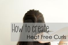 How to create heat free curls