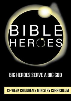 Bible Heroes 12-Week Children's Ministry Curriculum