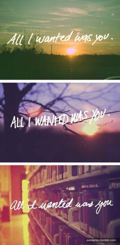All I Wanted // Paramore