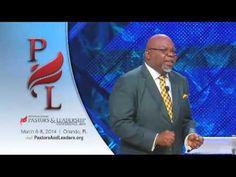 2014 International Pastors and Leadership Conference - Bishop T.D. Jakes - http://pastorsandleaders.org