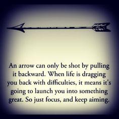 Inspirational words for the Arrow....saggitarius.