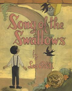 """1950 Medal Winner: Leo Politi won with another Southern California story in """"Song of the Swallows,"""" told through the eyes of the young bell ringer at San Juan Capistrano."""