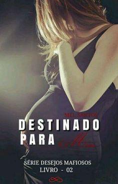 Read 16 ❤ from the story Destinado Para Mim by AutMelSantos (Autor Mel Santos) with reads. Mafia, Novels, Passion, Romantic, Reading, Books, Movie Posters, Sheik, Wattpad Books