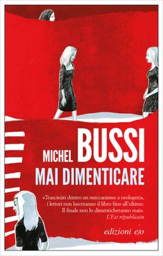 Mai dimenticare, Michel Bussi (E/O 2017) a cura di Micol Borzatta