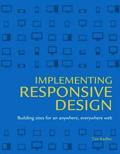 Implementing Responsive Design By Tim Kadlec