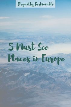 5 Must See Places in Europe & Link Up - Elegantly Fashionable