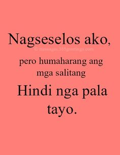 Change your life with these 42 affirmations. Crush Quotes Tagalog, Tagalog Quotes Patama, Bisaya Quotes, Tagalog Quotes Hugot Funny, Witty Quotes, Tweet Quotes, Mood Quotes, Life Quotes, Manga Quotes