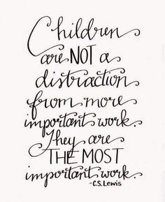 Children are not a distraction
