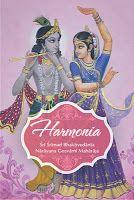 Harmonia - 108 páginas Harmonia é uma compilação de trechos de conversas e palestras de nosso amado Gurudeva, Sri Srimad Bhaktivedanta Narayana Gosvami Maharaja. www.brajaeditora.com.br