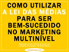 Como ser bem-sucedido no marketing multinivel by ednaldobispo via slideshare