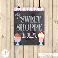 Ice Cream Social Birthday Chalkboard Welcome Sign, The Sweet Shoppe Is Open Sign, Ice Cream Parlor, First 1st, Back to School Party, DIGITAL