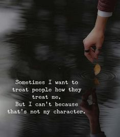 Sometimes, I want to treat people how they treat me.. Positive Quotes, Motivational Quotes, Inspirational Quotes, Real Life Quotes, Quotes To Live By, The Idealist Quotes, Good Thoughts Quotes, Meditation Apps, Soul Healing