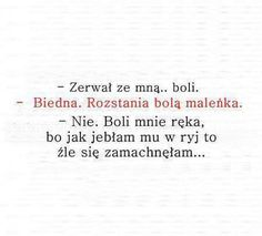 Boli ale nie tak bardzo jak go Poetry Quotes, True Quotes, Funny Quotes, Funny Stories, True Stories, Life Slogans, Couple Texts, I Hate People, Wtf Funny