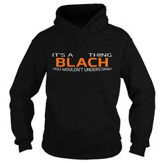 cool BLACH t shirt, Its a BLACH Thing You Wouldnt understand