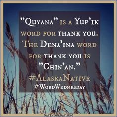 """""""Quyana"""" is a Yup'ik word for thank you. Moving To Alaska, Kenai Peninsula, Build Credit, Call Of The Wild, My Life Style, Dena, 50 States, Native Art, Native Americans"""
