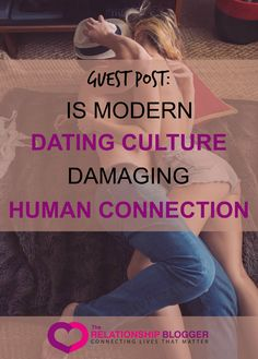 Is Modern Dating Culture Damaging Human Connection