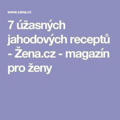 7 úžasných jahodových receptů - Žena.cz - magazín pro ženy