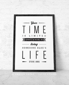 Motivational quote print. STEVE JOBS quote. Steve Jobs print. Quote poster. Typographical print. Inspiring print. Your time is limited... UK by LatteDesign on Etsy https://www.etsy.com/listing/164006195/motivational-quote-print-steve-jobs