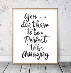 Inspirational Print You Don't Have To Be Perfect, Typography Quote, Motivational Poster, Watercolor Quotes Modern Nursery Printable Wall Art Monday Morning Quotes, Quotes Arabic, Office Quotes, School Quotes, Watercolor Quote, Wall Art Quotes, Quotes On Walls, Quotes For Wall Decor, Wall Sayings