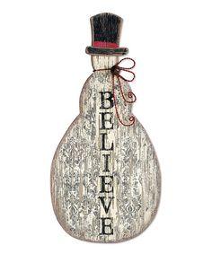 Loving this 'Believe' Snowman Sign on #zulily! #zulilyfinds