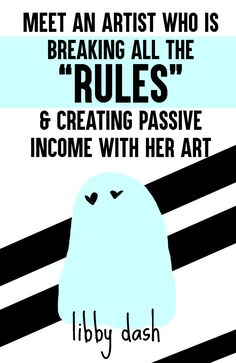 "Are you a fine artist that thinks passive income isn't for you? Check out the story of the artist ""Libby Dash"" and how she is breaking all the ""rules.""  Read more..."
