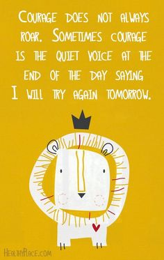 """Courage does not always roar. Sometimes #courage is the quiet voice at the end of the day saying I will try again tomorrow."" #inspirationalquotes (scheduled via http://www.tailwindapp.com?utm_source=pinterest&utm_medium=twpin&utm_content=post5924770&utm_campaign=scheduler_attribution)"
