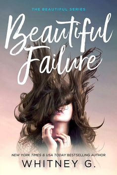 ~ Cover Reveal ~ Beautiful Failure by Whitney Gracia Williams New Adult  Click share to spread the cover love!